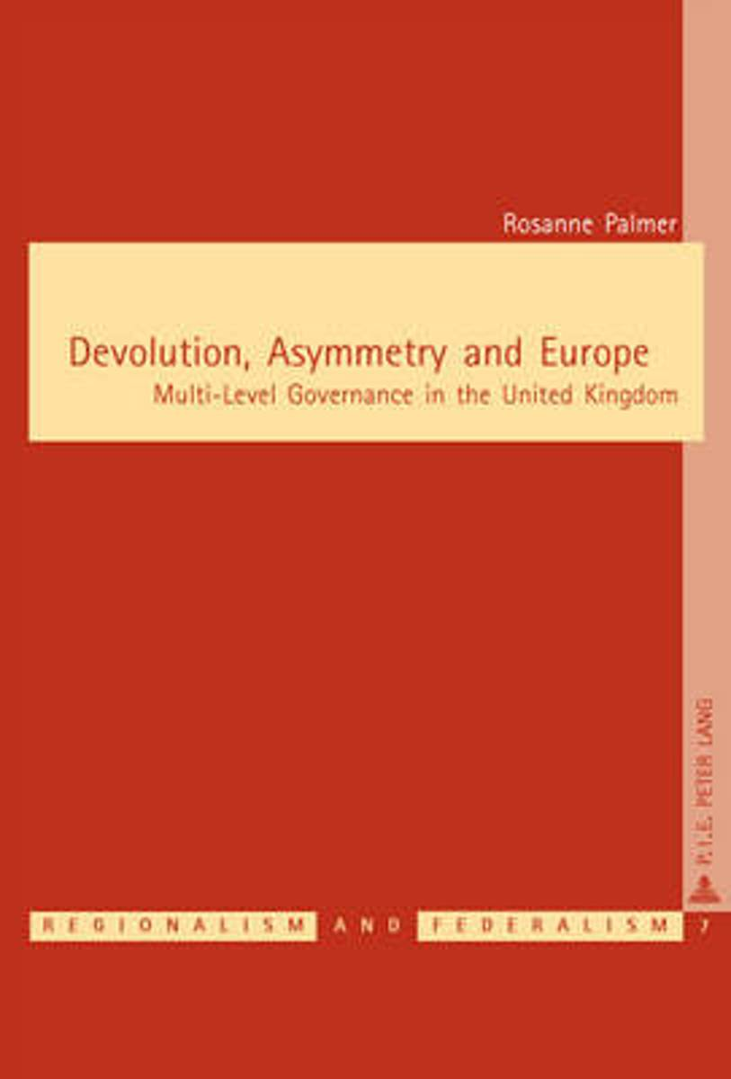 Palmer, Devolution, Asymmetry and Europe