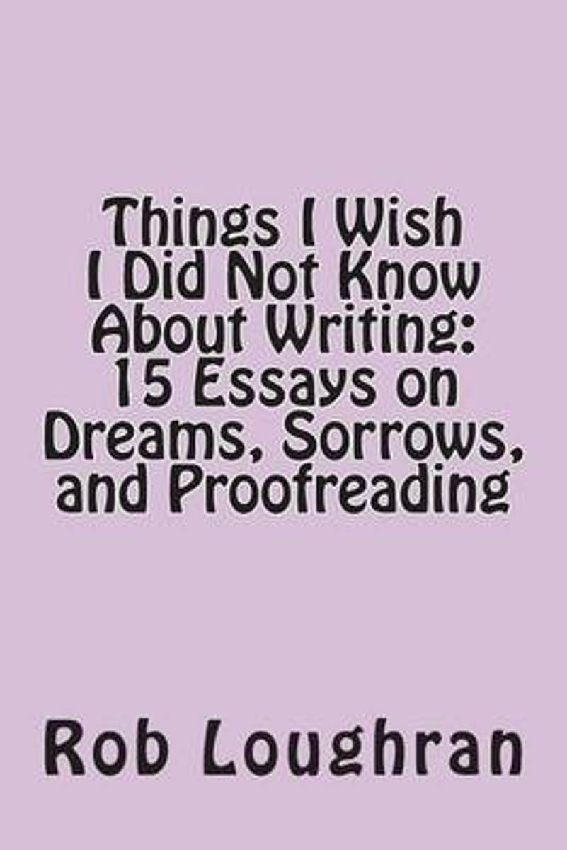 Things I Wish I Did Not Know about Writing