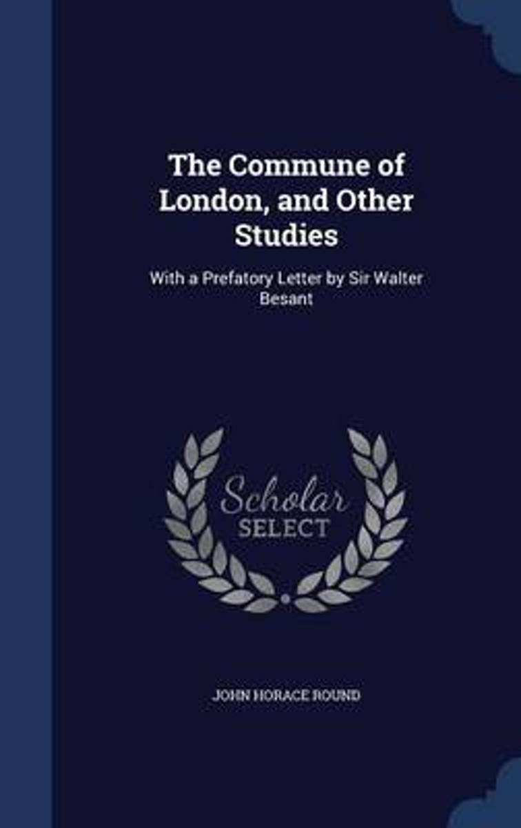 The Commune of London, and Other Studies