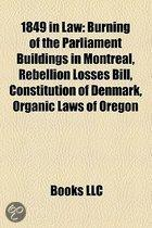 1849 In Law: Burning Of The Parliament Buildings In Montreal, Rebellion Losses Bill, Constitution Of Denmark, Organic Laws Of Orego