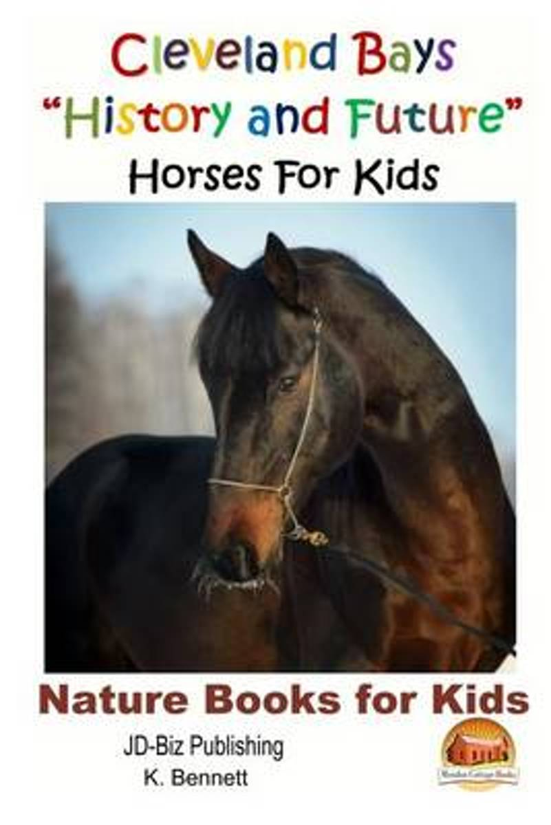 Cleveland Bays History and Future Horses for Kids
