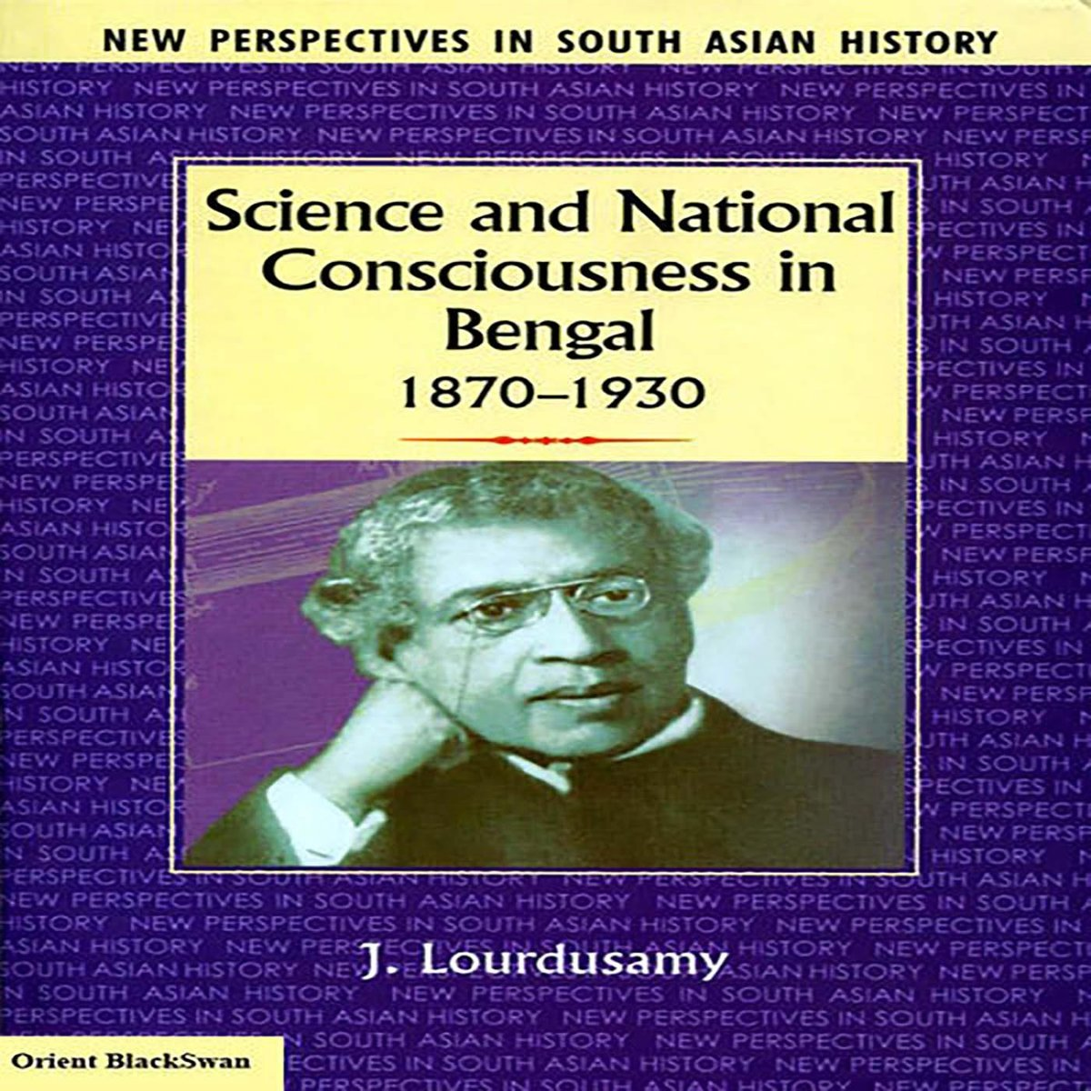Science and National Consciousness in Bengal 1870 1930