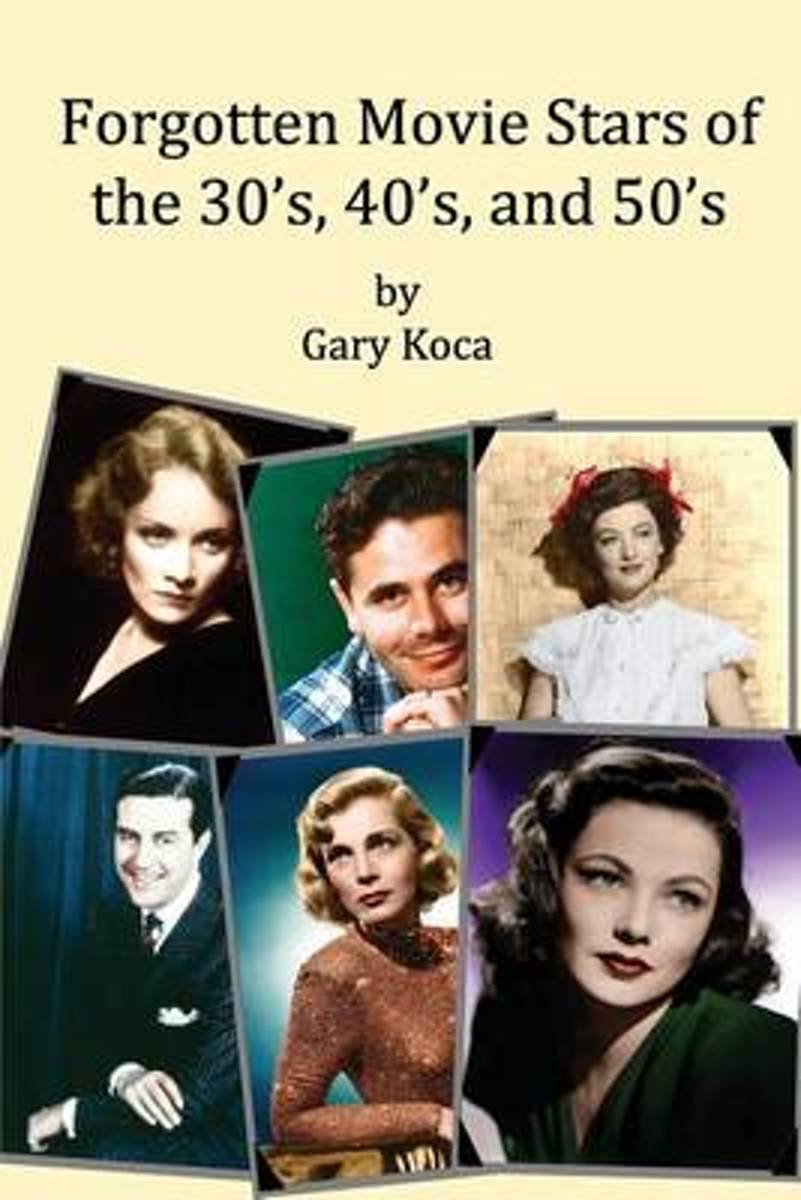 Forgotten Movie Stars of the 30's, 40's, and 50's