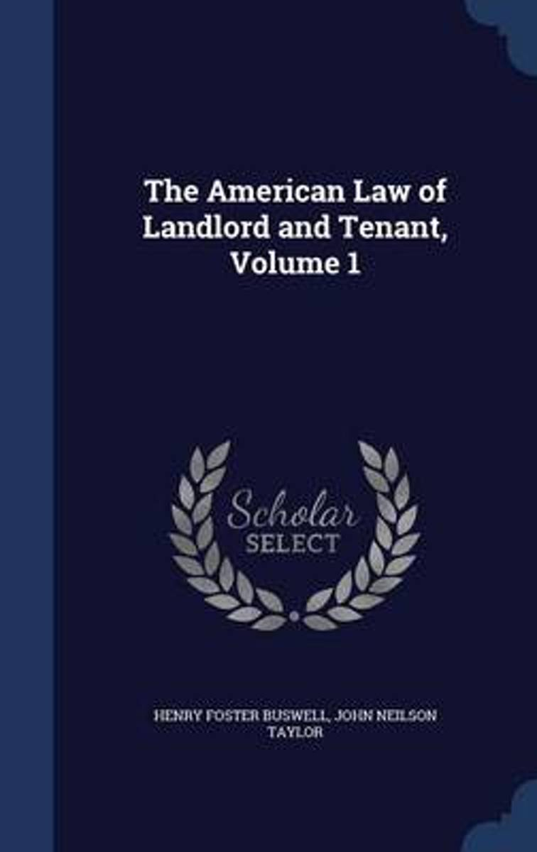 The American Law of Landlord and Tenant; Volume 1