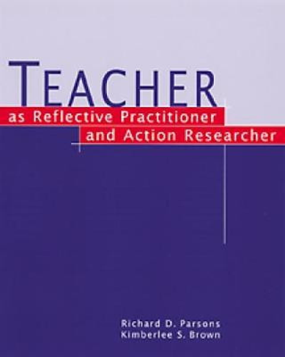 Teacher as Reflective Practitioner and Action Researcher