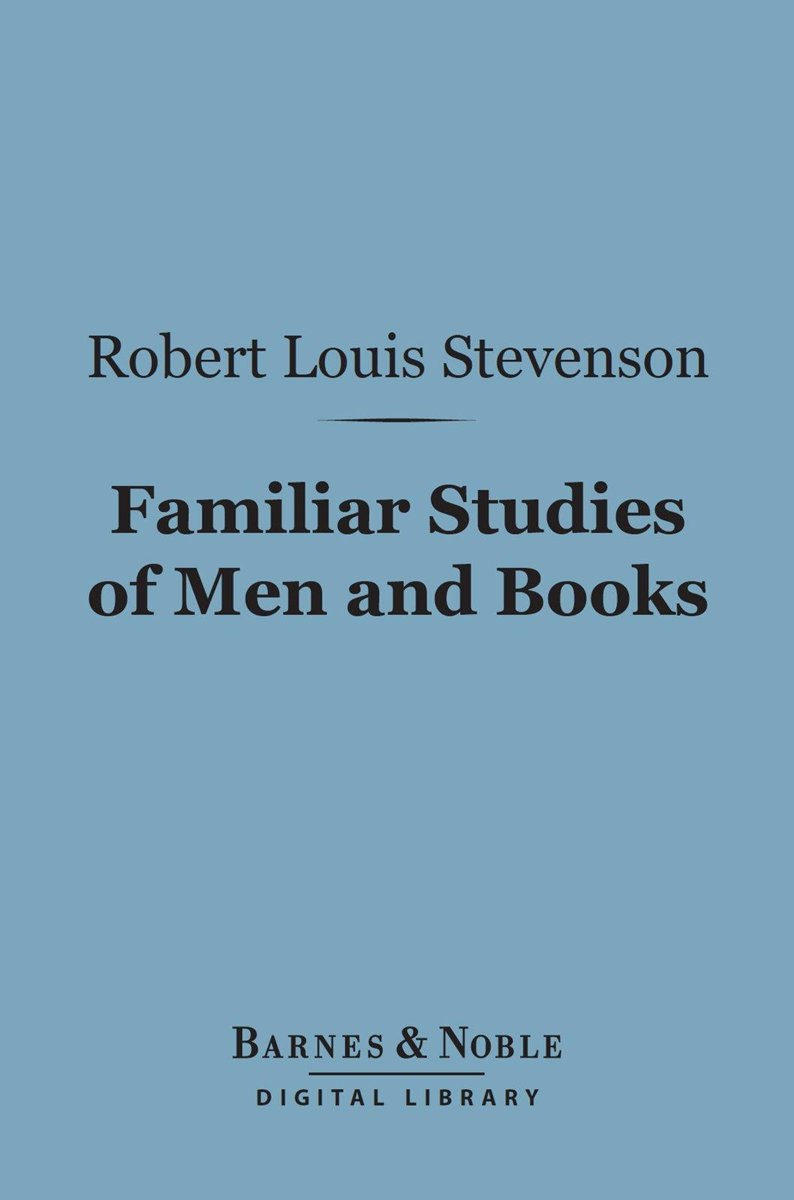 Familiar Studies of Men and Books (Barnes & Noble Digital Library)
