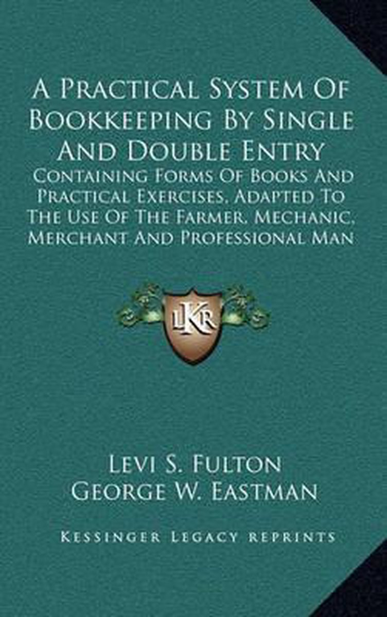 A Practical System of Bookkeeping by Single and Double Entry