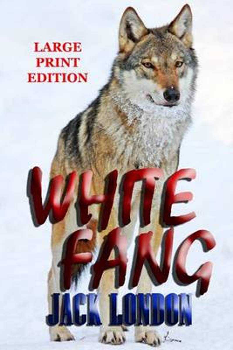White Fang - Large Print Edition