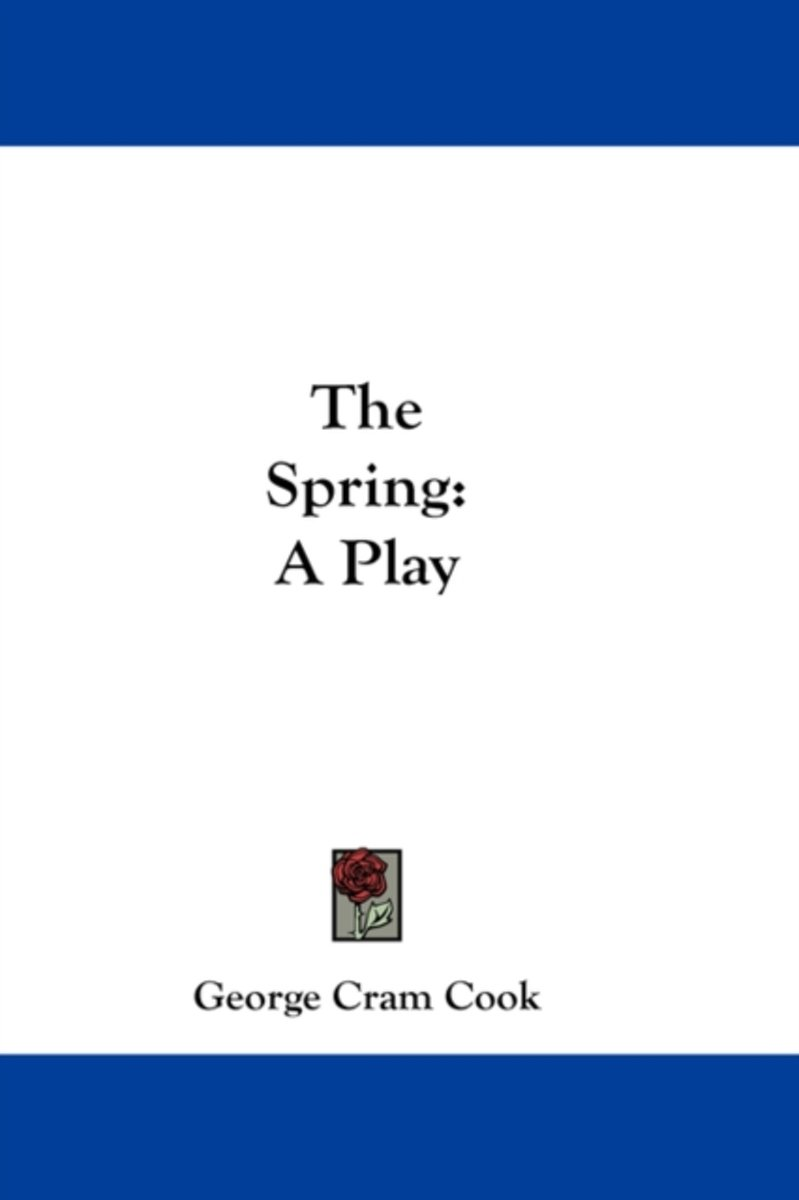 The Spring: A Play