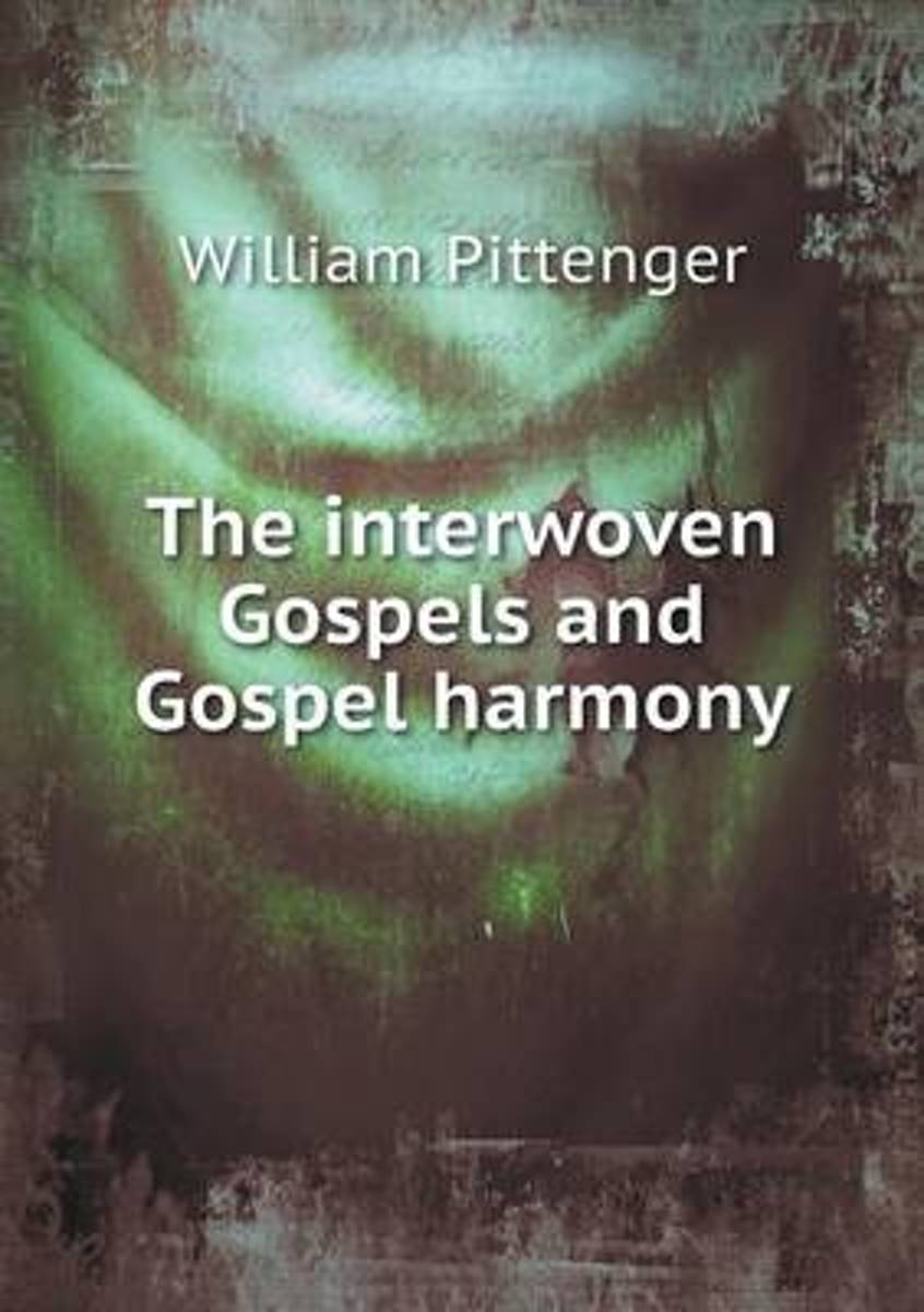 The Interwoven Gospels and Gospel Harmony