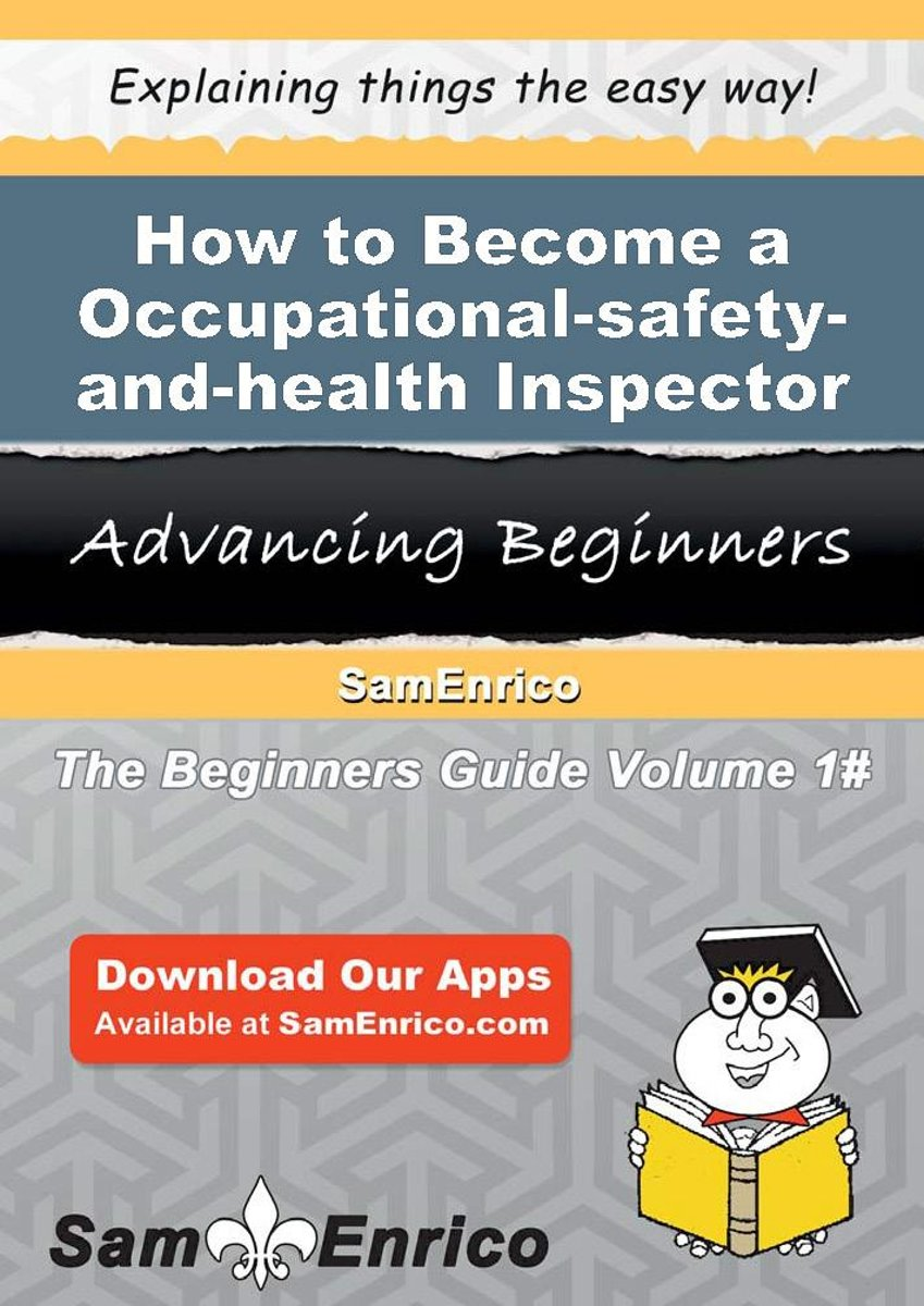 How to Become a Occupational-safety-and-health Inspector
