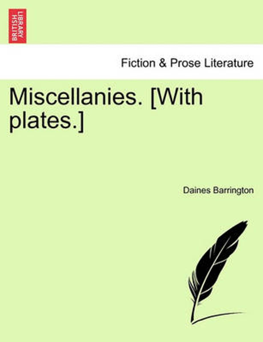 Miscellanies. [With Plates.]