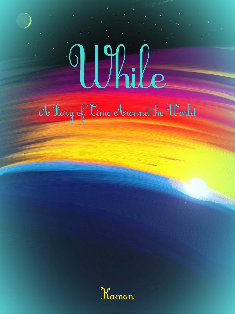 While: A Story of Time Around the World