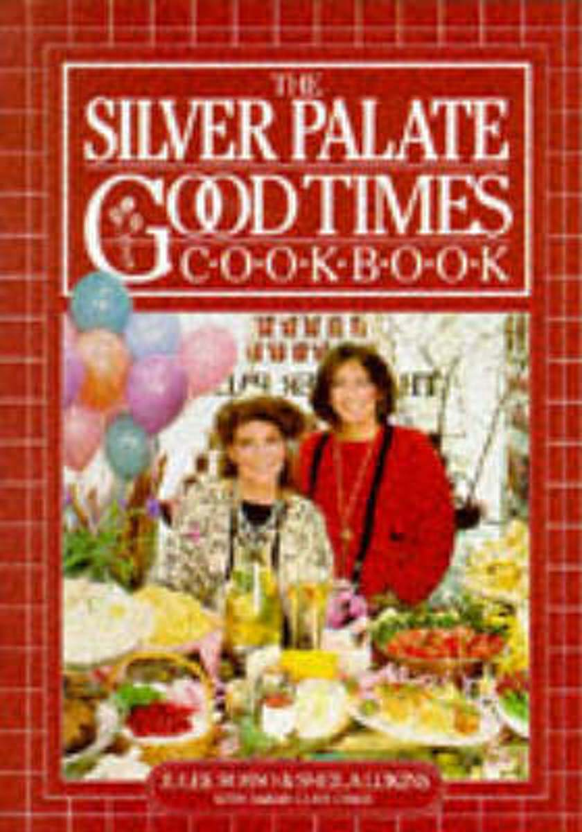 The Silver Palate Good Times Cook Book