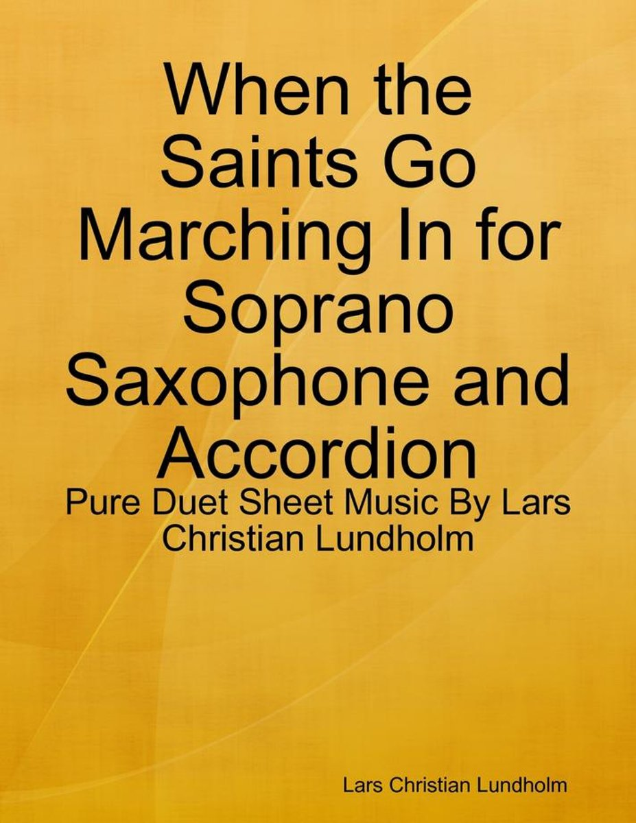 When the Saints Go Marching In for Soprano Saxophone and Accordion - Pure Duet Sheet Music By Lars Christian Lundholm