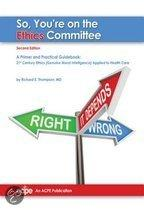 So You're on the Ethics Committee, 2nd Edition