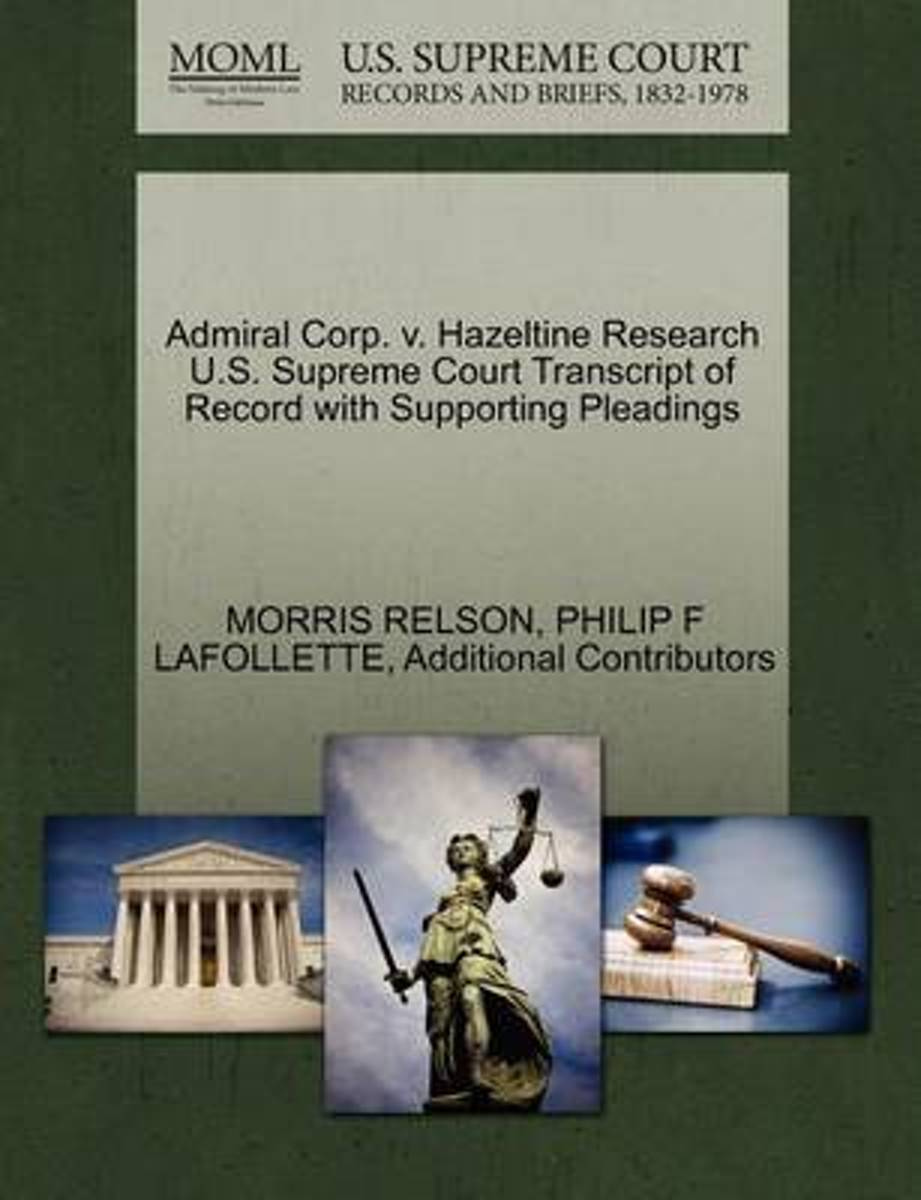 Admiral Corp. V. Hazeltine Research U.S. Supreme Court Transcript of Record with Supporting Pleadings