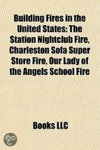 Building Fires in the United States: The Station Nightclub Fire, Charleston Sofa Super Store Fire, Our Lady of the Angels School Fire