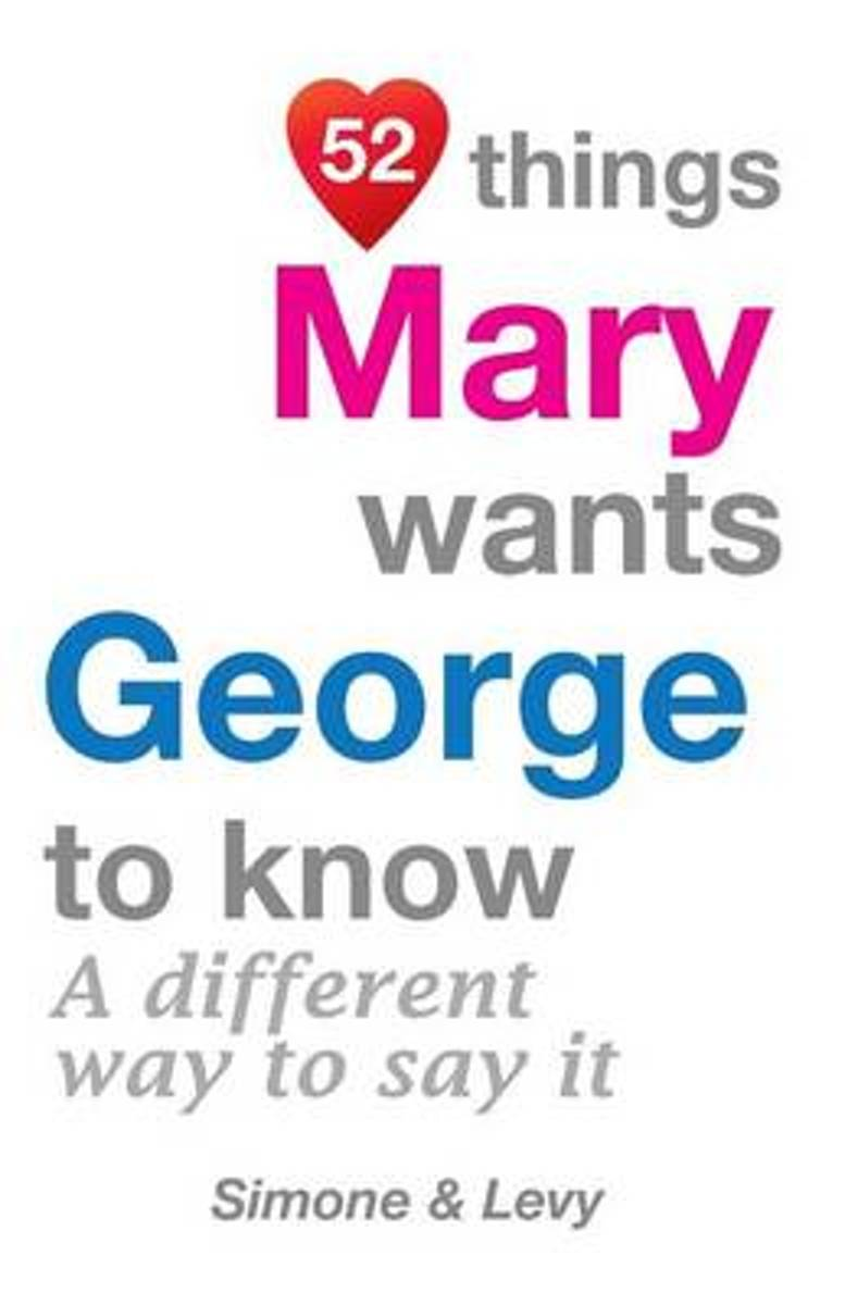 52 Things Mary Wants George to Know
