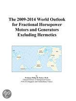 The 2009-2014 World Outlook for Fractional Horsepower Motors and Generators Excluding Hermetics