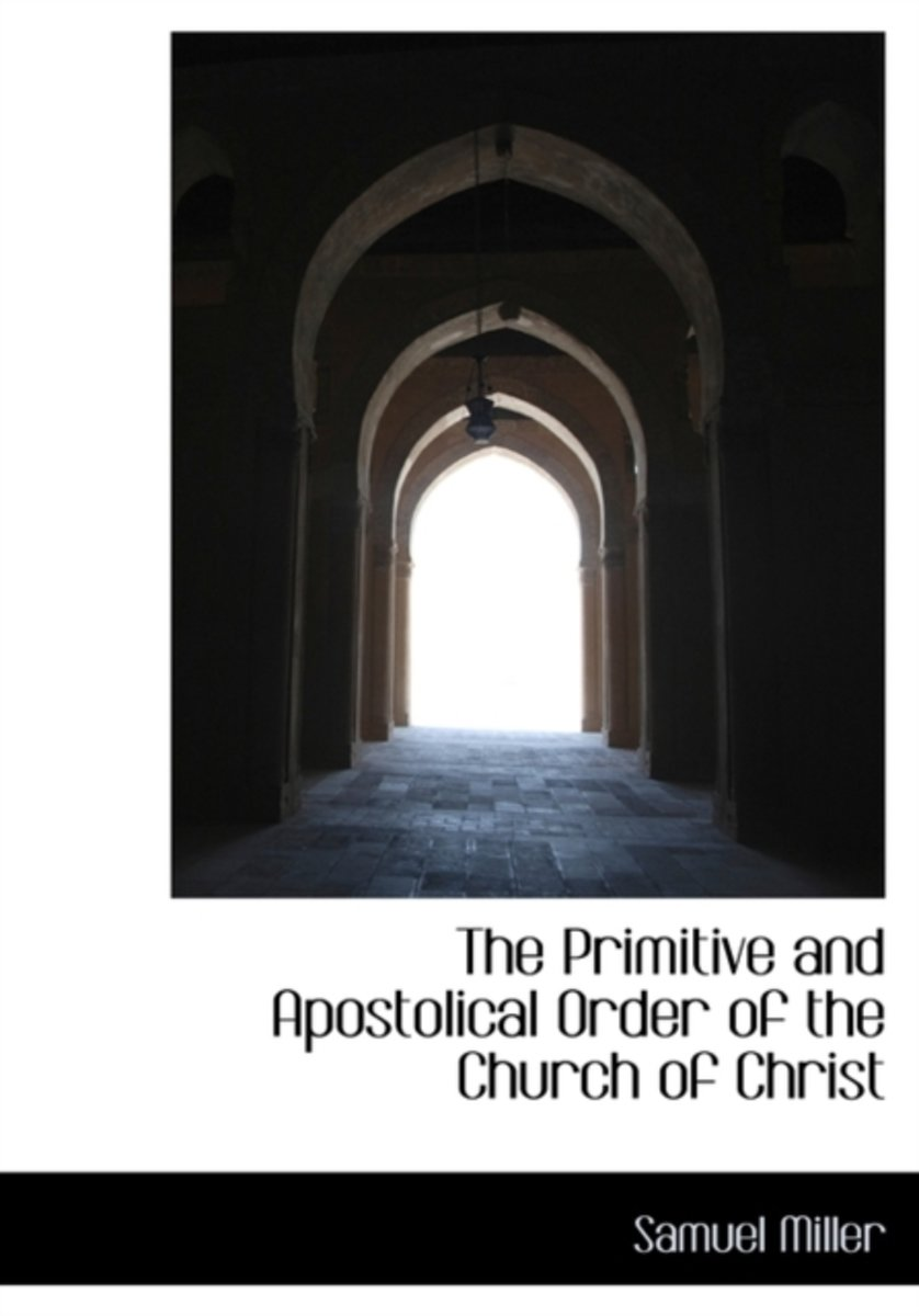 The Primitive and Apostolical Order of the Church of Christ