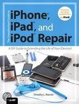 The Unauthorized Guide to iPhone�, iPad�, and Ipod� Repair