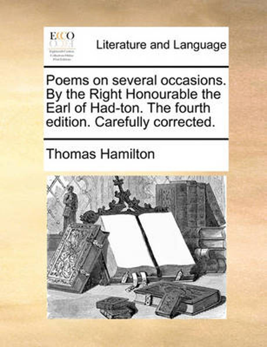 Poems on Several Occasions. by the Right Honourable the Earl of Had-Ton. the Fourth Edition. Carefully Corrected
