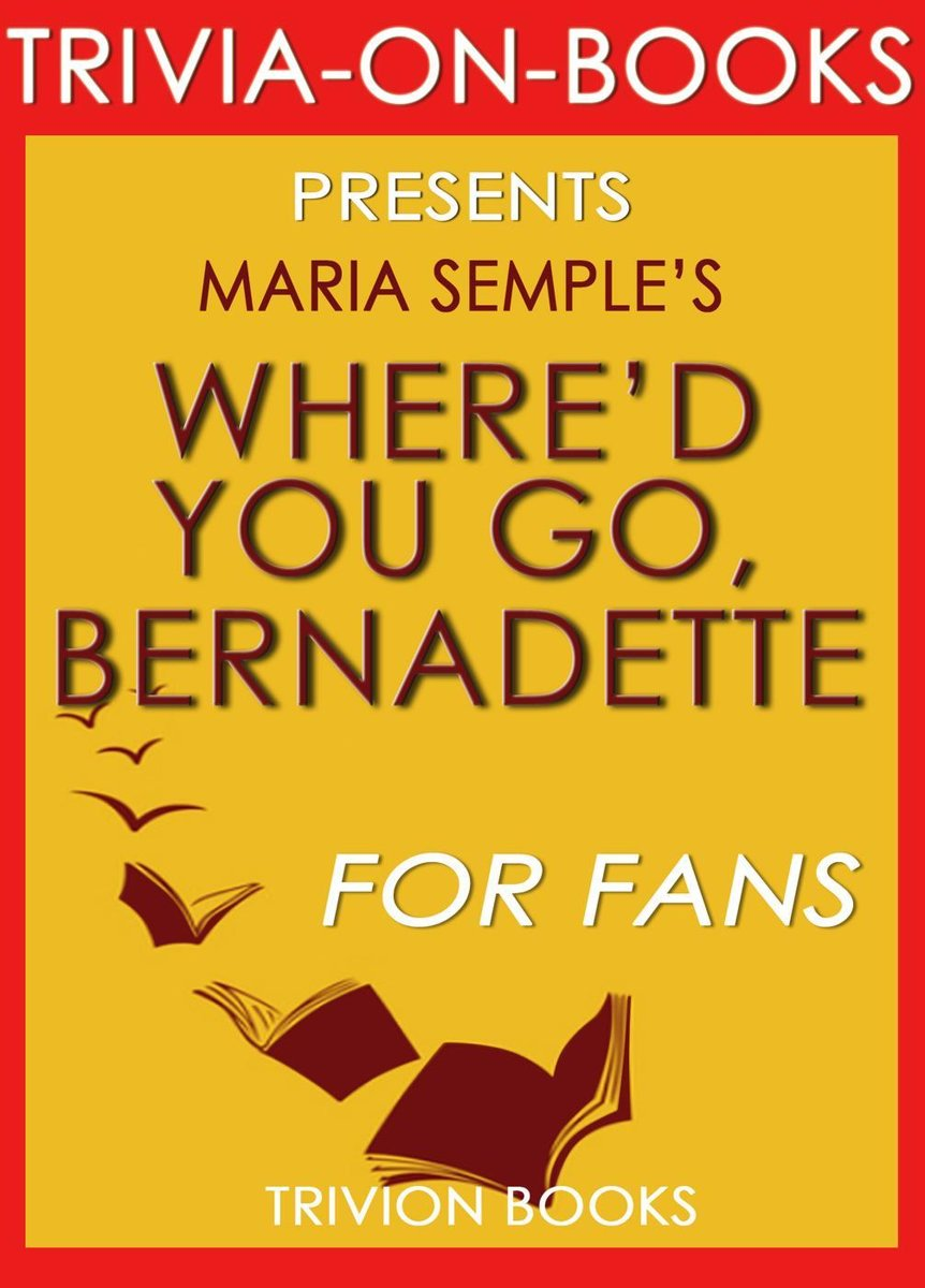 Where'd You Go, Bernadette by Charles Belfoure (Trivia-on-Books)