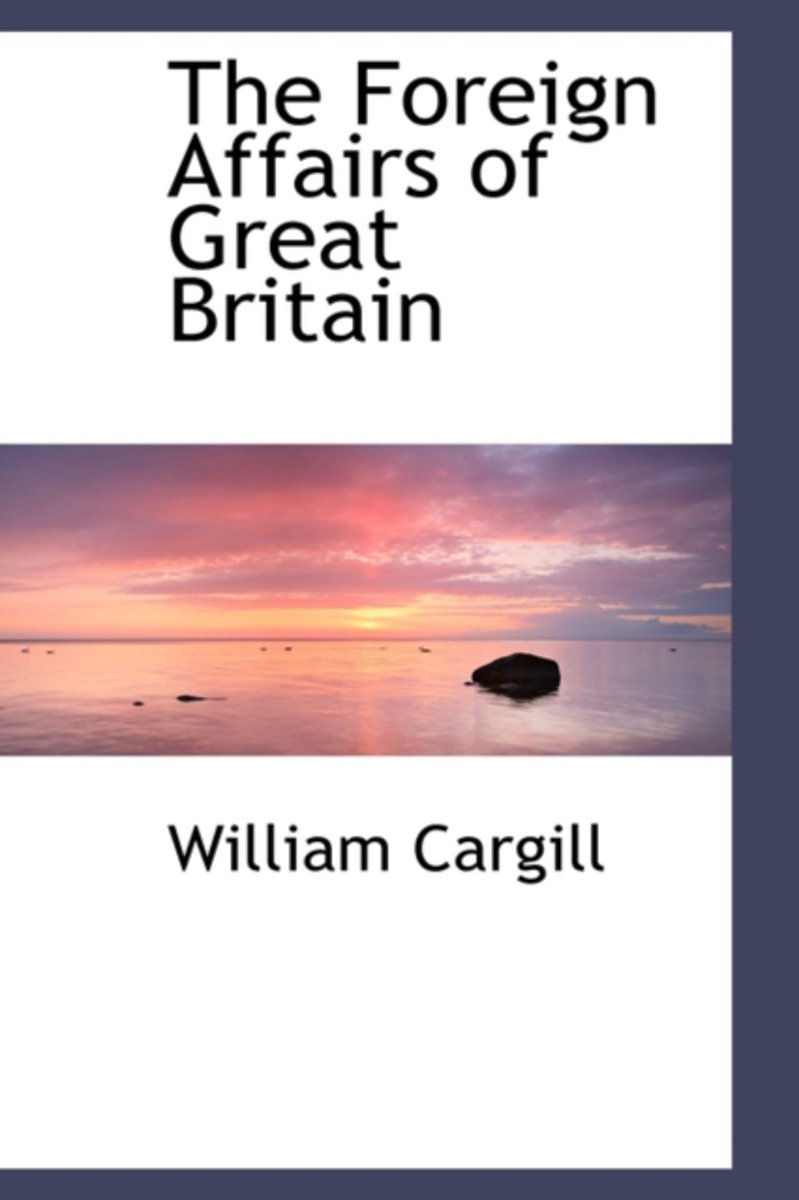 The Foreign Affairs of Great Britain