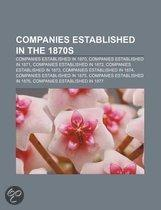 Companies Established In The 1870S: Companies Established In 1870, Companies Established In 1871, Companies Established In 1872