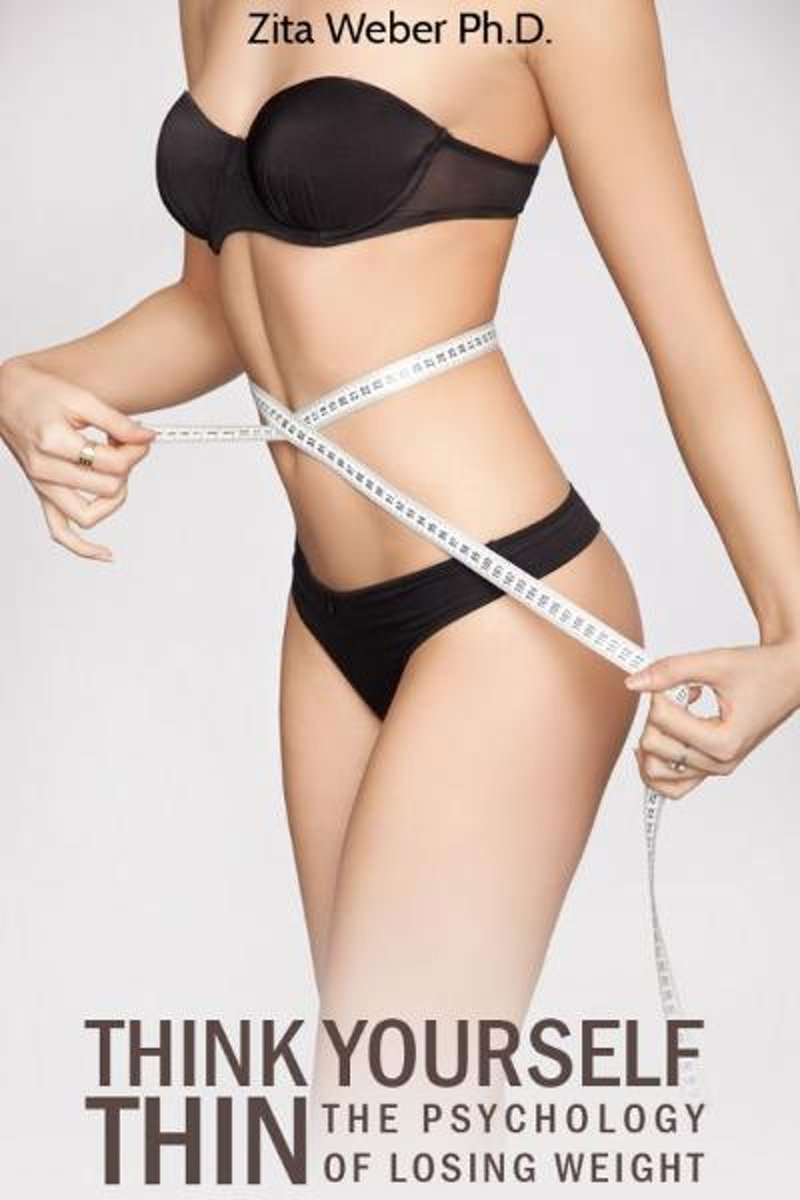 Think Yourself Thin: The Psychology of Losing Weight