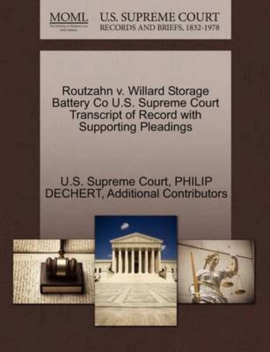 Routzahn V. Willard Storage Battery Co U.S. Supreme Court Transcript of Record with Supporting Pleadings