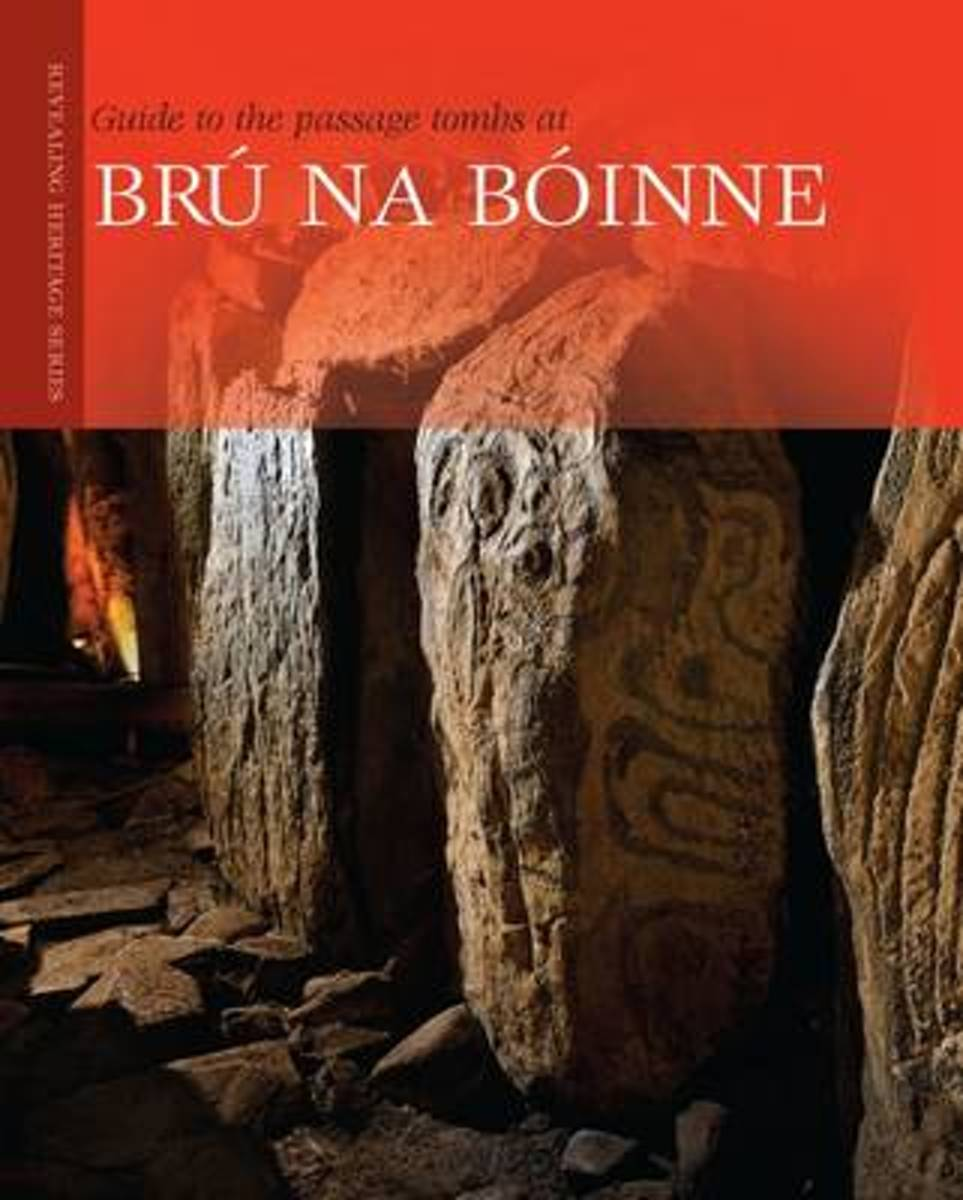 Guide to the Passage Tombs at Bru na Boinne