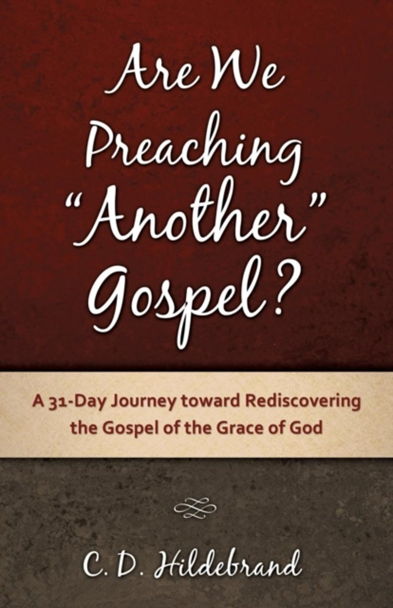 Are We Preaching Another Gospel?