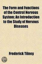 the Form and Functions of the Central Nervous System; an Introduction to the Study of Nervous Diseases