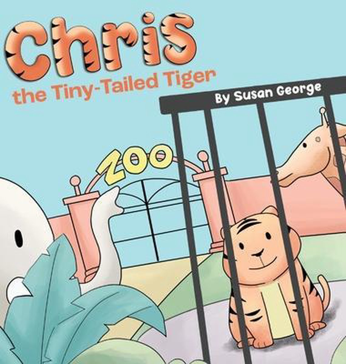 Chris, the Tiny-Tailed Tiger: Inspired by my Husband's Second Grade Story-The Tiger That Was Lost