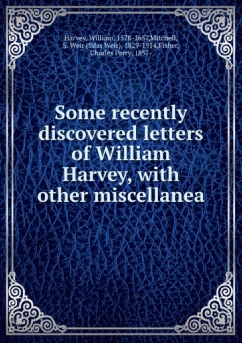 Some Recently Discovered Letters of William Harvey, with Other Miscellanea