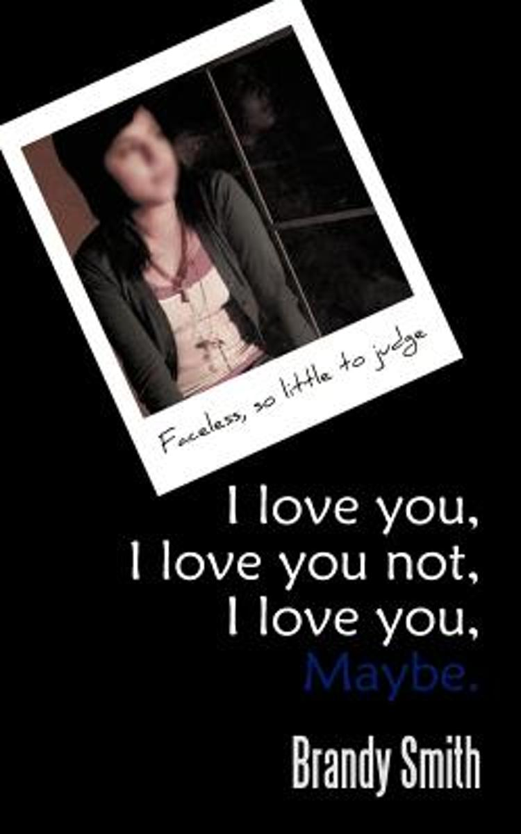I Love You, I Love You Not, I Love You, Maybe.