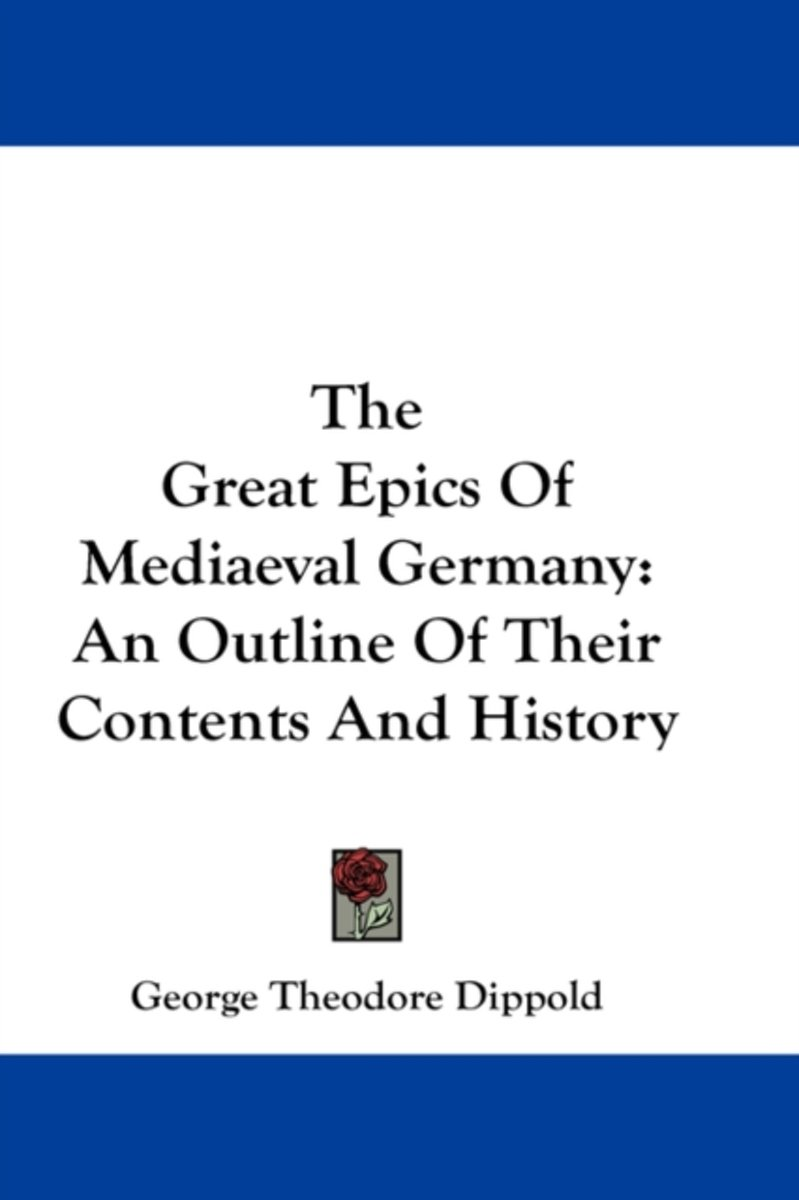 The Great Epics of Mediaeval Germany