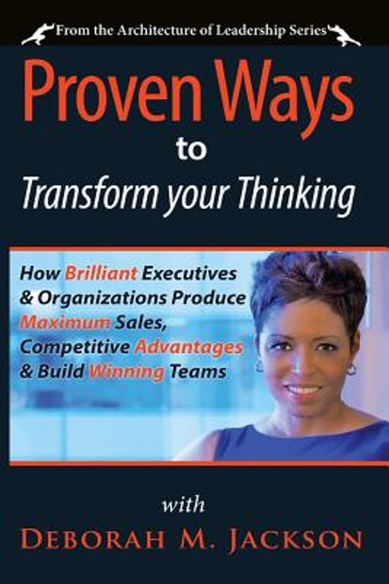 Proven Ways to Transform Your Thinking
