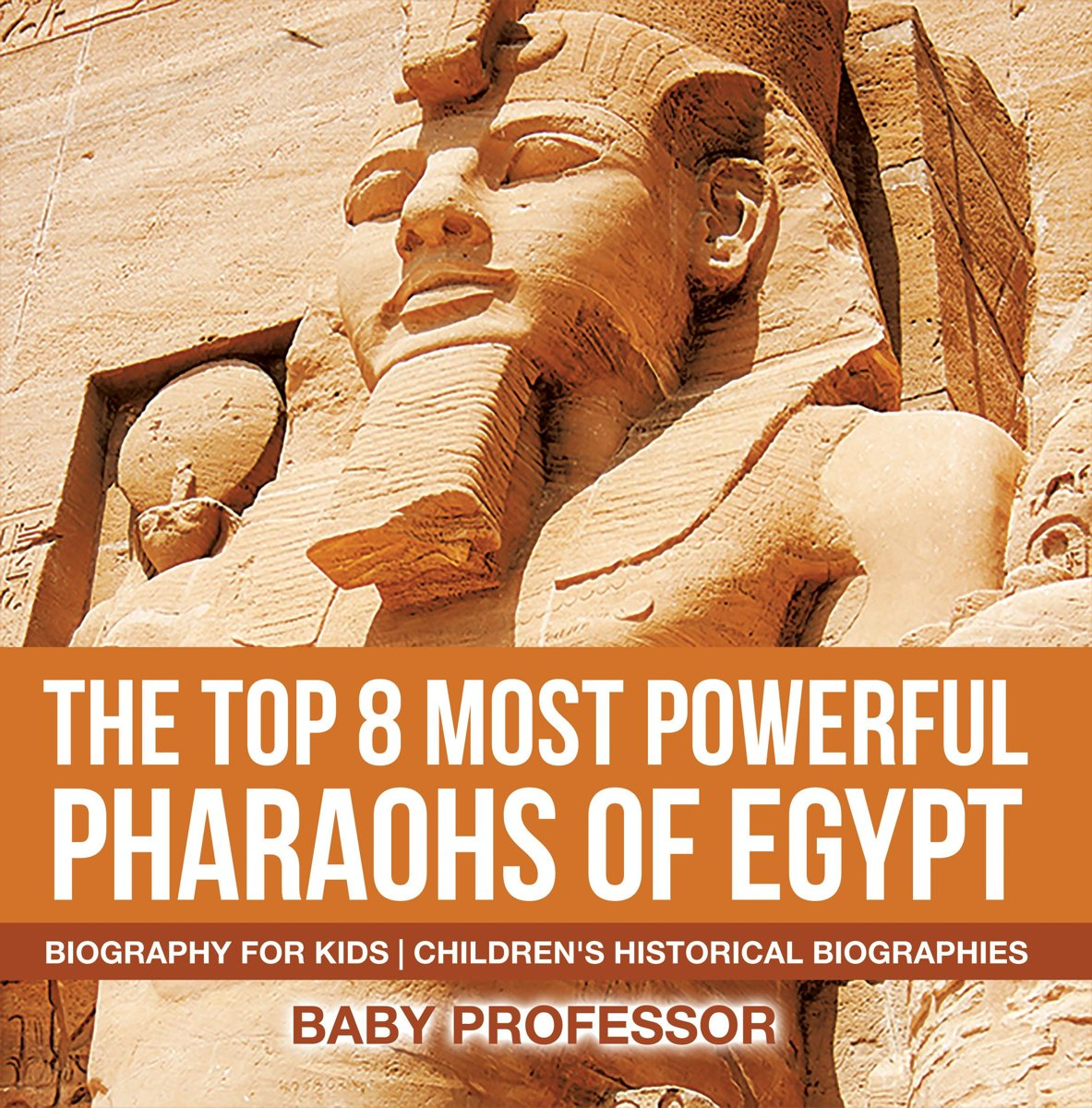 The Top 8 Most Powerful Pharaohs of Egypt - Biography for Kids   Children's Historical Biographies