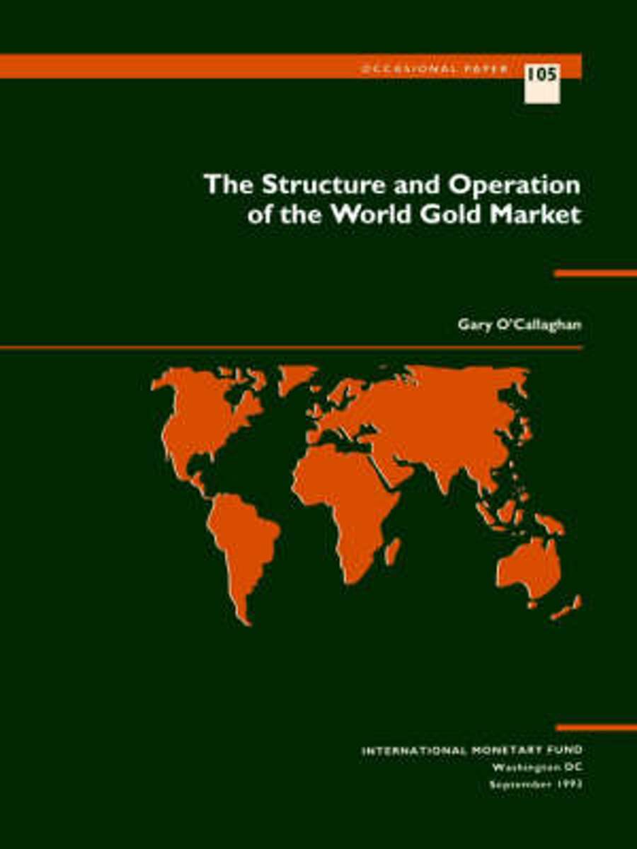 The Structure and Operation of the World Gold Market No 105