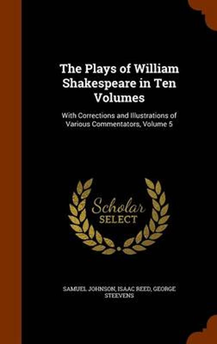 The Plays of William Shakespeare in Ten Volumes