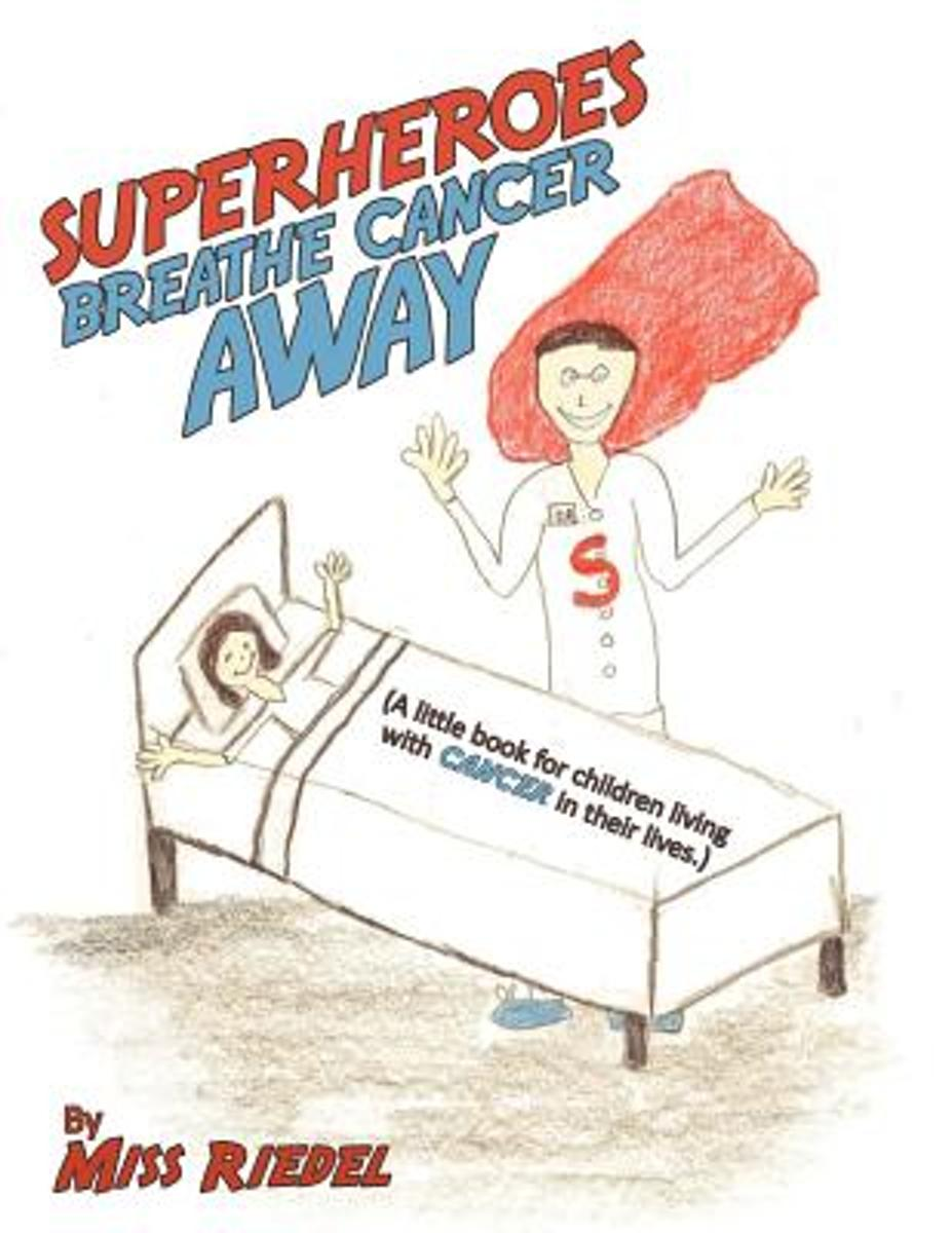 Superheroes Breathe Cancer Away
