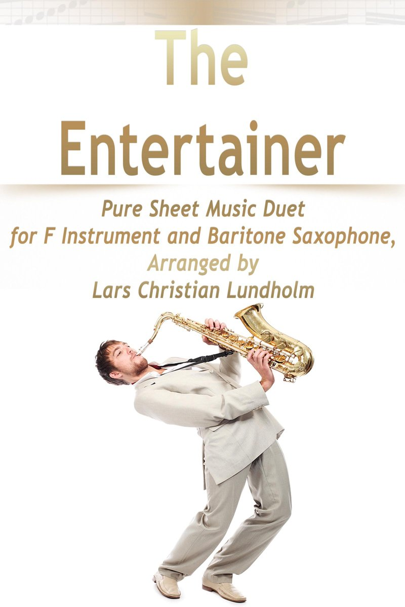 The Entertainer Pure Sheet Music Duet for F Instrument and Baritone Saxophone, Arranged by Lars Christian Lundholm