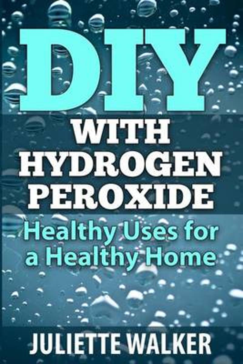 DIY with Hydrogen Peroxide