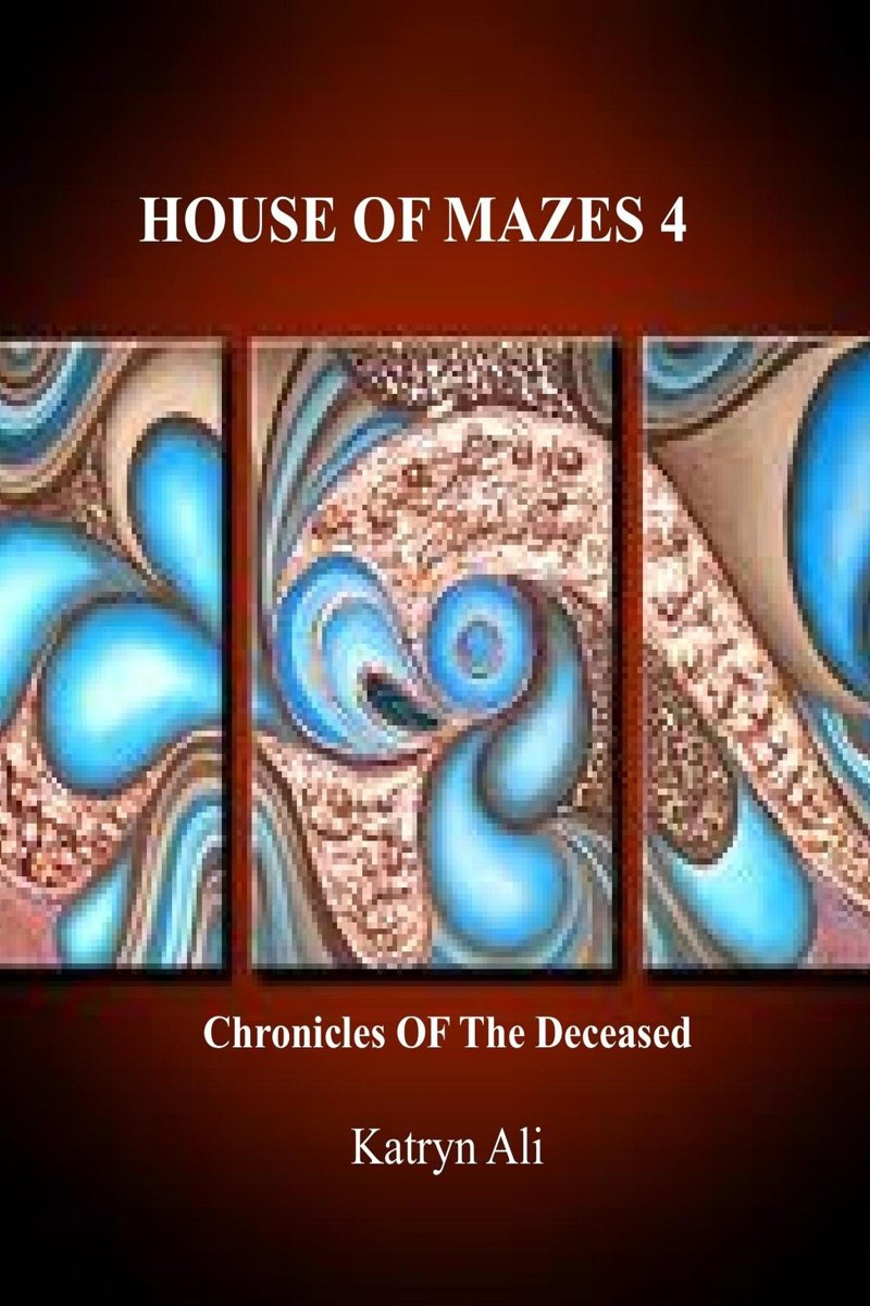 House Of Mazes 4: Chronicles Of The Deceased
