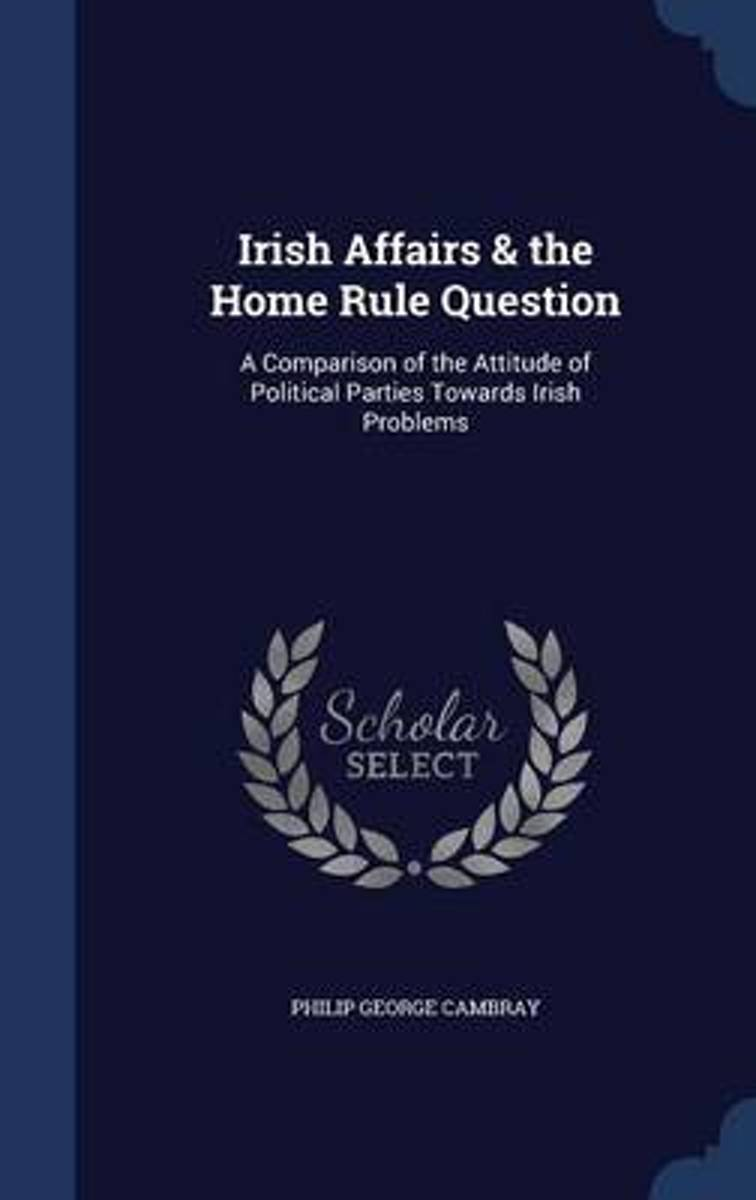 Irish Affairs & the Home Rule Question