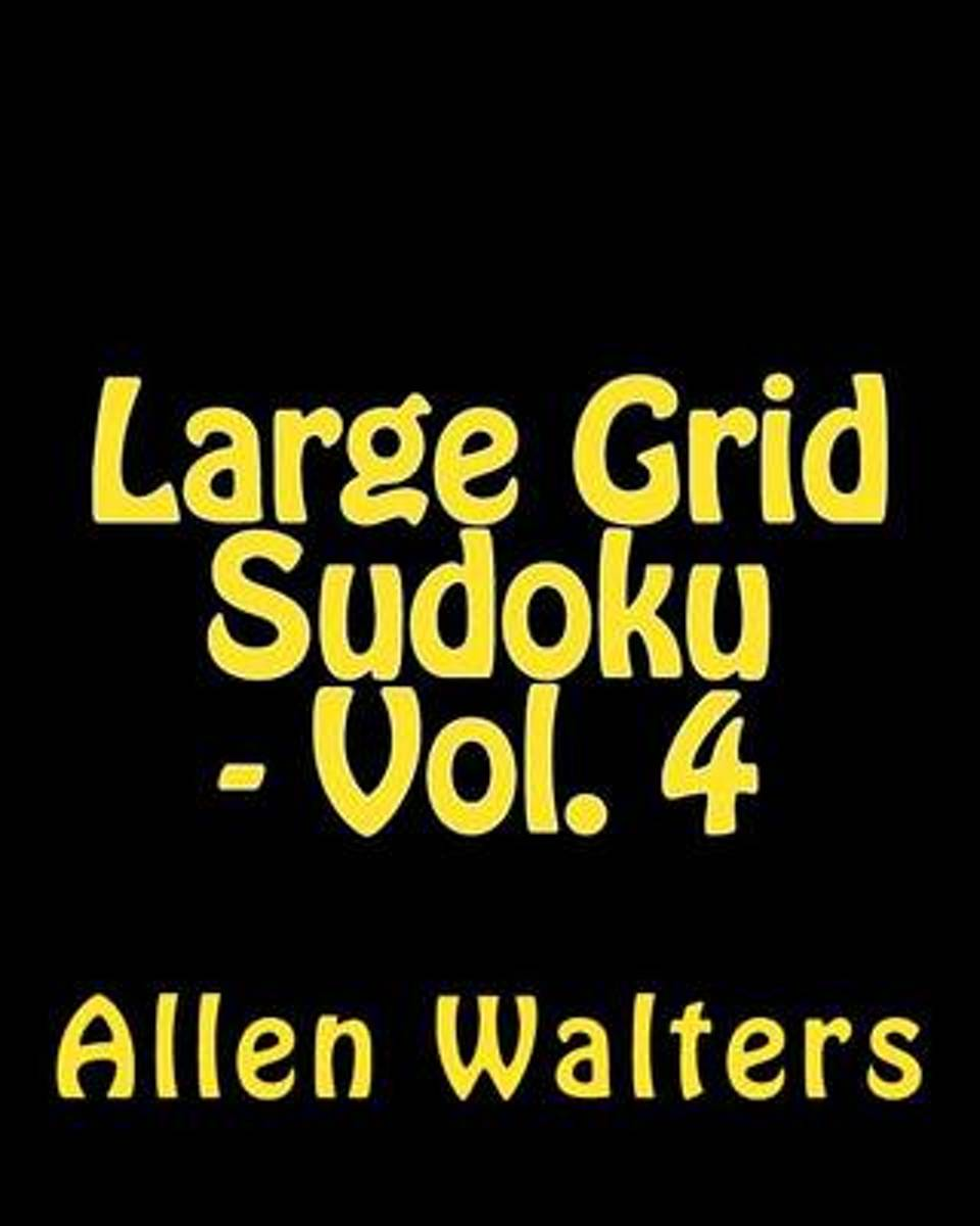 Large Grid Sudoku - Vol. 4