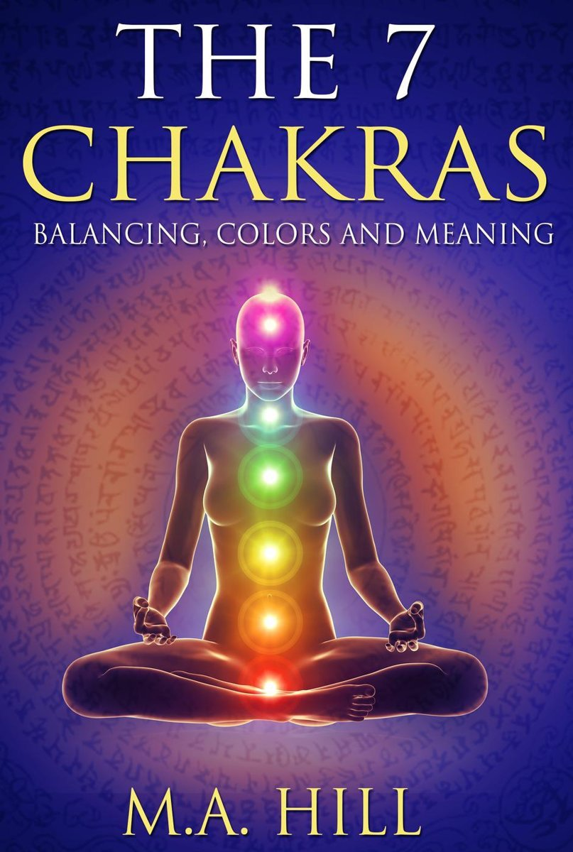 The 7 Chakras: Balancing, Colors and Meaning